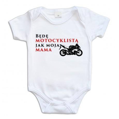 """Body """"Będą motocyklistką jak moja Mama""""  rozmiar 74 krótki rekaw"""